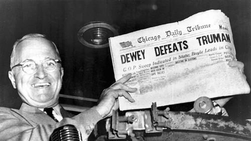 """A prime example of pundit prediction failure: during the U.S. 1948 Presidential election, the Chicago Tribune's banner headline announced  """"Dewey Defeats Truman.""""  It was inaccurate.  Truman was photographed in high spirits with the offending paper at the Saint-Louis train station where he paused en-route to Washington."""