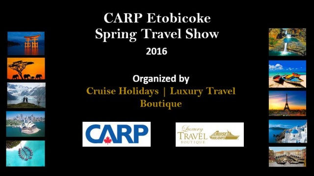 CARP Etobicoke Travel Show organized by Kingsway Cruise Holidays | Luxury Travel Boutique