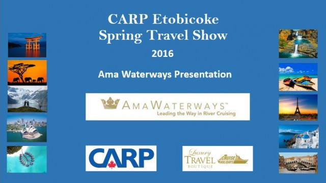 CARP Etobicoke Travel Show 2016 Ama Waterways Presentation