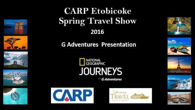 CARP Etobicoke Travel Show 2016 G Adventues