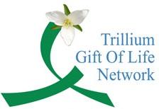 Trillium Gift of Life